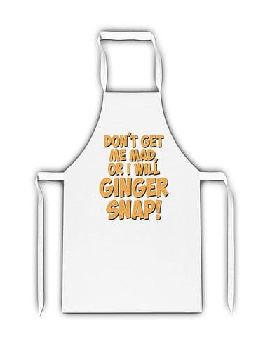Don't Get Me Mad of I Will Ginger Snap! Funny Novelty White Adult Apron