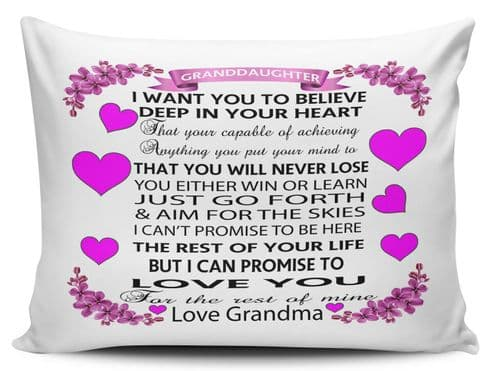 Granddaughter I Want You to Believe Deep in Your Heart...Grandma Pillow Case