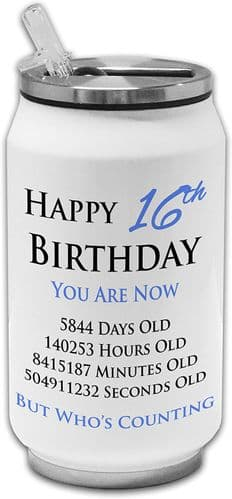 Happy 16th Birthday You are Now Days Hours Minutes Seconds Old Stainless Steel Drinking Can -Blue