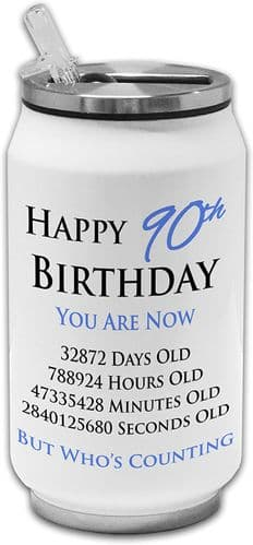 Happy 90th Birthday You are Now Days Hours Minutes Seconds Old Stainless Steel Drinking Can -Blue