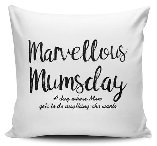 Marvellous Mumsday A Day Where Mum Gets To Do Anything Cushion Cover