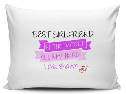 Personalised Best Girlfriend In The World Sleeps Here Pillow Case