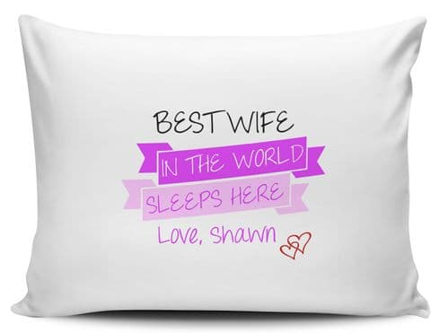 Personalised Best Wife In The World Sleeps Here Pillow Case