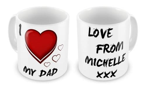 Personalised I Love My Dad / Daddy Novelty Gift Mug