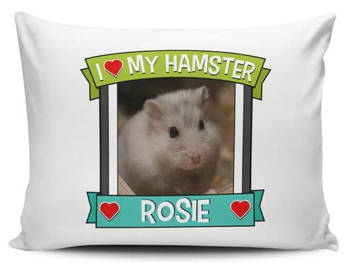 Personalised I love My Hamster (Any Name & Image) Cute Novelty Pillow Case