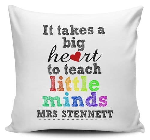 Personalised It Takes A Big Heart To Teach Little Minds Novelty Gift Cushion Cover