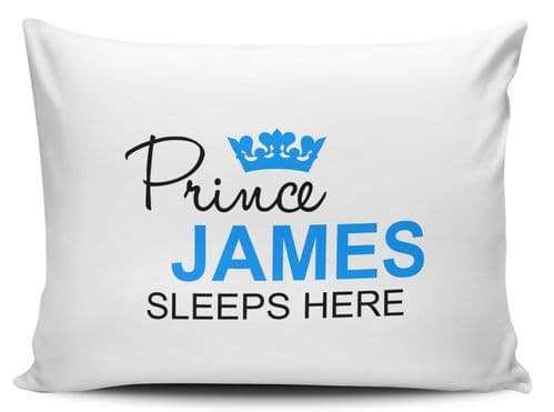 Personalised Prince Sleeps Here Pillow Case