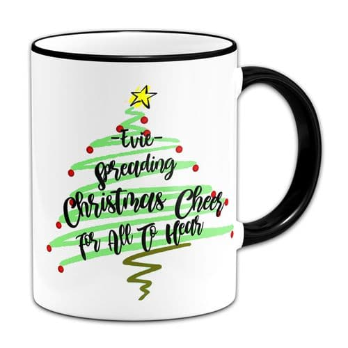 Personalised Spreading Christmas Cheer For All To Hear w/Black Handle & Rim
