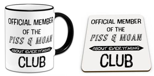 Set of Official Member Of The P*SS & Moan About Everything Club Funny Gift Mug & Coaster-Black