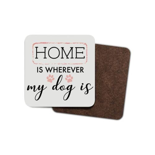 Dog Coaster - Home is where....